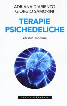 Terapie psichedeliche. Vol. 2: studi moderni, Gli. - Adriana D'Arienzo,Giorgio Samorini - copertina