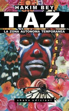 T.A.Z. La Zona Autonoma Temporanea - Hakim Bey - copertina