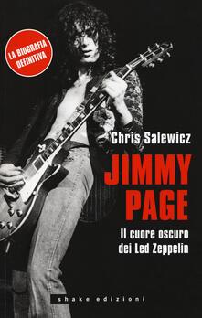 Jimmy Page. Il cuore oscuro dei Led Zeppelin - Chris Salewicz - copertina