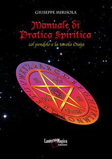 Daddyswing.es Manuale di pratica spiritica col pendolo e la tavola ouija Image