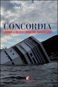 Concordia. Cronaca di una tragedia annunciata
