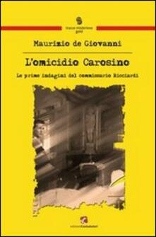 L omicidio Carosino. Le prime indagini del commissario Ricciardi.pdf