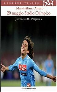 20 maggio Stadio olimpico. Juventus 0 - Napoli 2