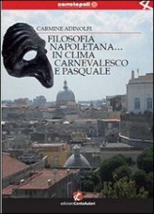 Filosofia napoletana... in clima carnevalesco e pasquale