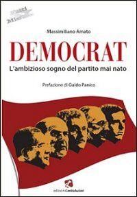 Democrat. L'ambizioso sogno del partito mai nato