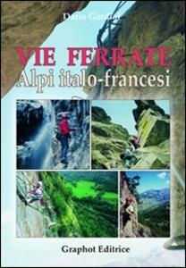 Vie ferrate. Alpi italo-francesi