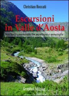 Escursioni in Valle dAosta. Sentieri e camminate tra montagne e meraviglie.pdf