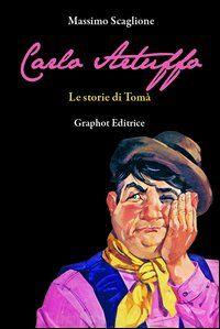 Carlo Artuffo. Le storie di Tomà