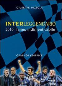 Image of Interleggendario. 2010, l'anno indimenticabile