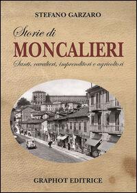 Storie di Moncalieri. Santi, cavalieri, imprenditori e agricoltori