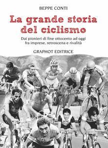 Voluntariadobaleares2014.es La grande storia del ciclismo. Dai pionieri di fine ottocento a oggi, fra imprese, rivalità e retroscena Image