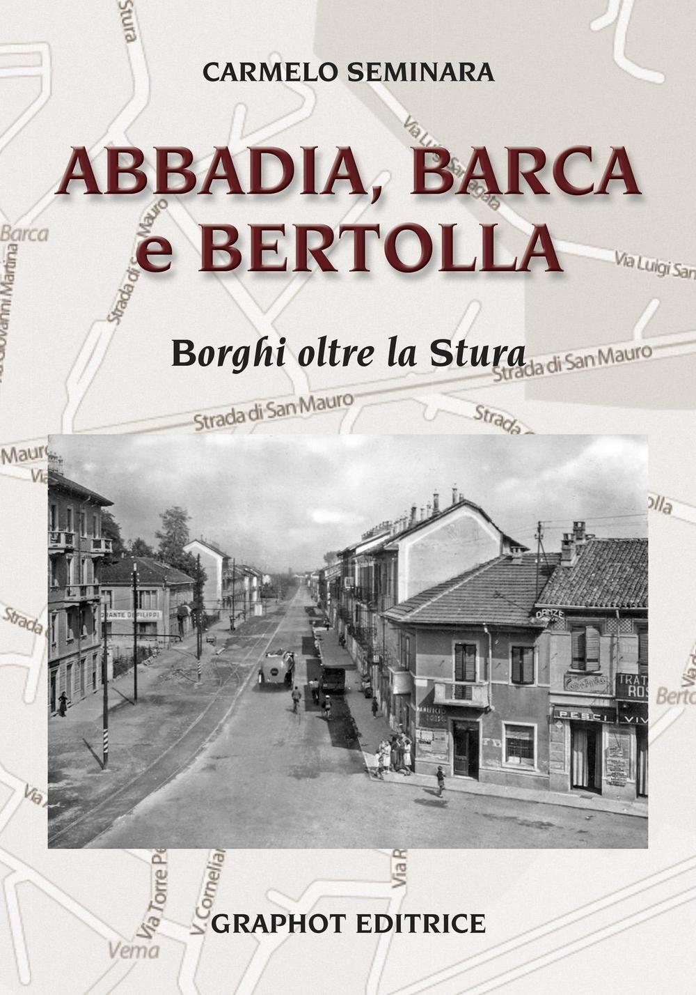Abbadia, Barca e Bertolla. Borghi oltre la Stura