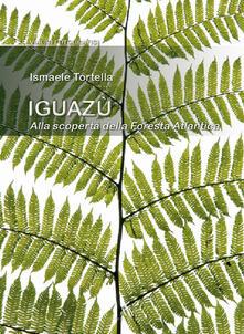 Osteriacasadimare.it Iguazù. Alla scoperta della foresta atlantica Image