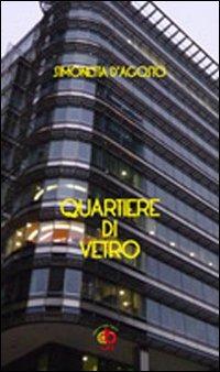 Quartiere di vetro - D'Agosto Simonetta - wuz.it