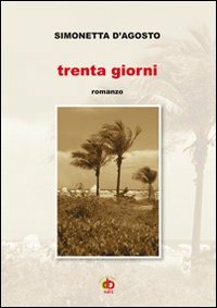 Trenta giorni - D'Agosto Simonetta - wuz.it