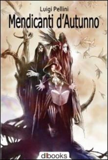 Mendicanti d'autunno - Luigi Pellini - copertina