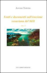 Fonti e documenti sull'eruzione vesuviana del 1631. Vol. 1
