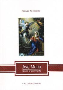 Ave Maria. Storia e commento