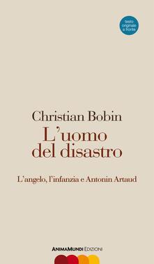 Premioquesti.it L' uomo del disastro. L'angelo, l'infanzia e Antonin Artaud. Testo francese a fronte Image