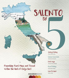 Camfeed.it Salento by 5. Friendship, food, music, and travel within the heel of Italy's Boot Image