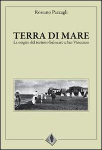 Terra di mare, le origini del turismo balneare a San Vincenzo