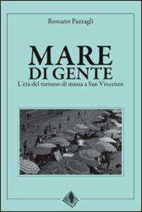Mare di gente. L'età del turismo di massa a San Vincenzo