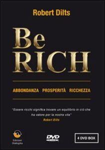 Be rich. Abbondanza-Prosperità-Ricchezza. DVD