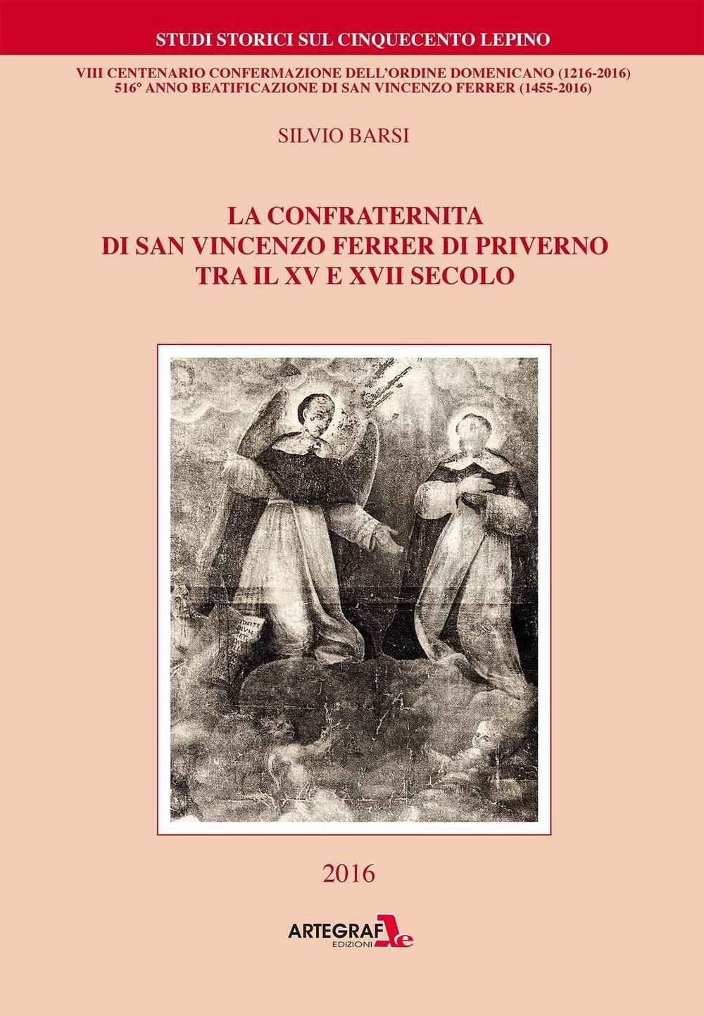 La confraternita di san Vincenzo Ferrer di Priverno tra il XV e il XVII Secolo. VIII centenario confermazione dell'ordine domenicano (1216-2016)