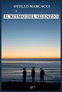 Il ritmo del silenzio - Otello Marcacci - copertina
