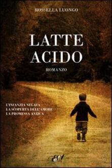 Latte acido - Rossella Luongo - copertina