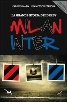 Rallydeicolliscaligeri.it La grande storia dei derby Milan Inter Image