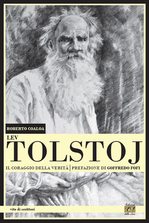 Lev Tolstoj. Il coraggio della verità