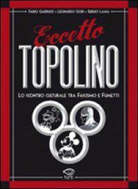Eccetto Topolino. Lo scontro culturale tra il fascismo e il fumetto