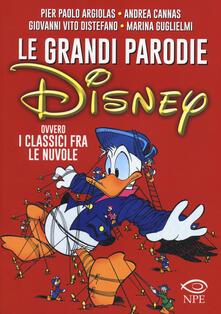Tegliowinterrun.it Le grandi parodie Disney ovvero i classici fra le nuvole. Ediz. illustrata Image