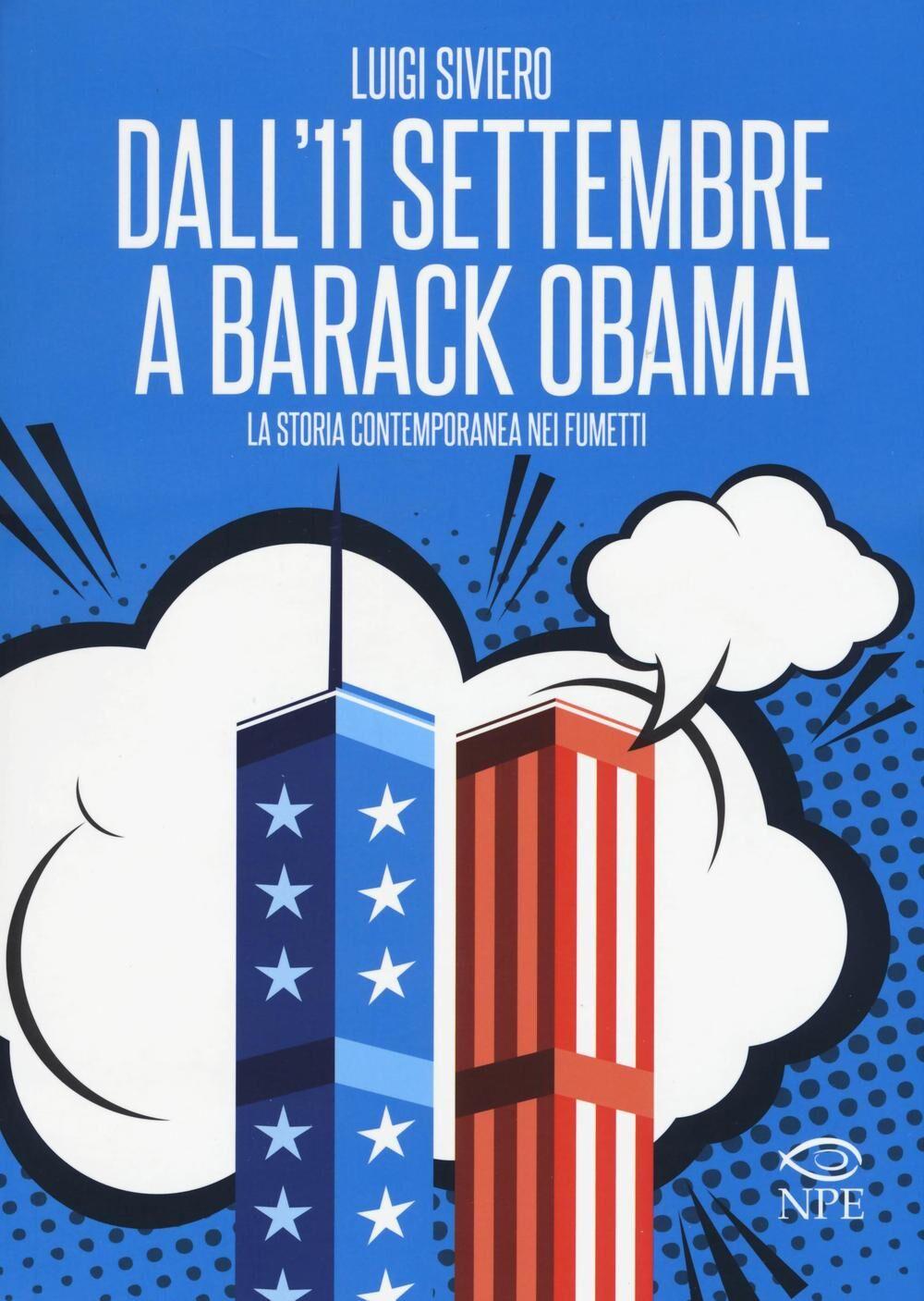 Dall'11 settembre a Barack Obama. La storia contemporanea nei fumetti