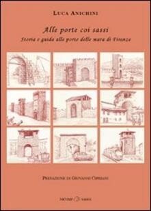 Chievoveronavalpo.it Alle porte coi sassi. Storia e guida alle porte delle mura di Firenze Image