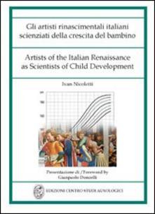 Recuperandoiltempo.it Gli artisti rinascimentali italiani scienziati della crescita del bambino. Ediz. italiana e inglese Image
