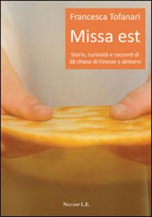Missa est. Storia, curiosità e racconti di 38 chiese di Firenze e dintorni - Francesca Tofanari - copertina