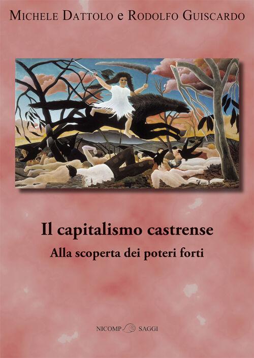 Il capitalismo castrense. Alla scoperta dei poteri forti