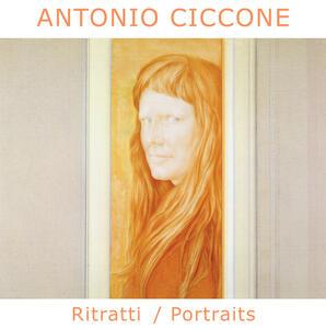 Antonio Ciccone. Ritratti-Portraits