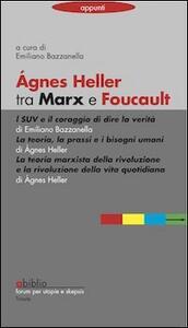 Agnes Heller tra Marx e Foucault
