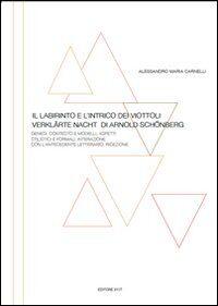 Il labirinto e l'intrico dei viottoli. «Verklärte Nacht» di Arnold Schönberg