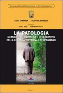 La patologia metabolica traumatica e degenerativa della colonna vertebrale nell'anziano