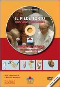 Il piede torto anatomia funzionale. Correzione virtuale. Metodo Ponseti. Con DVD