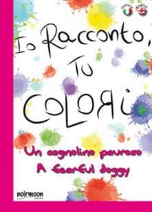 Cocktaillab.it Un cagnolino pauroso. Ediz. italiana e inglese Image