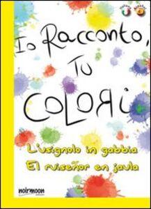 L' usignolo in gabbia. Ediz. italiana e spagnola