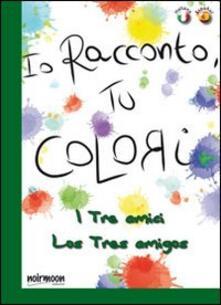 Premioquesti.it I tre amici. Ediz. italiana e spagnola Image