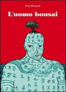 L' uomo bonsai