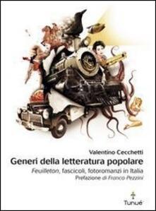 Generi della letteratura popolare. Feuilleton, fascicoli, fotoromanzi in Italia.pdf