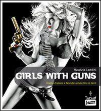 Girls with guns. Cinema d'azione e fanciulle armate fino ai denti